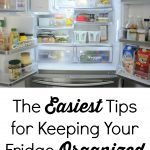 The Easiest Tips for Keeping Your Fridge Organized