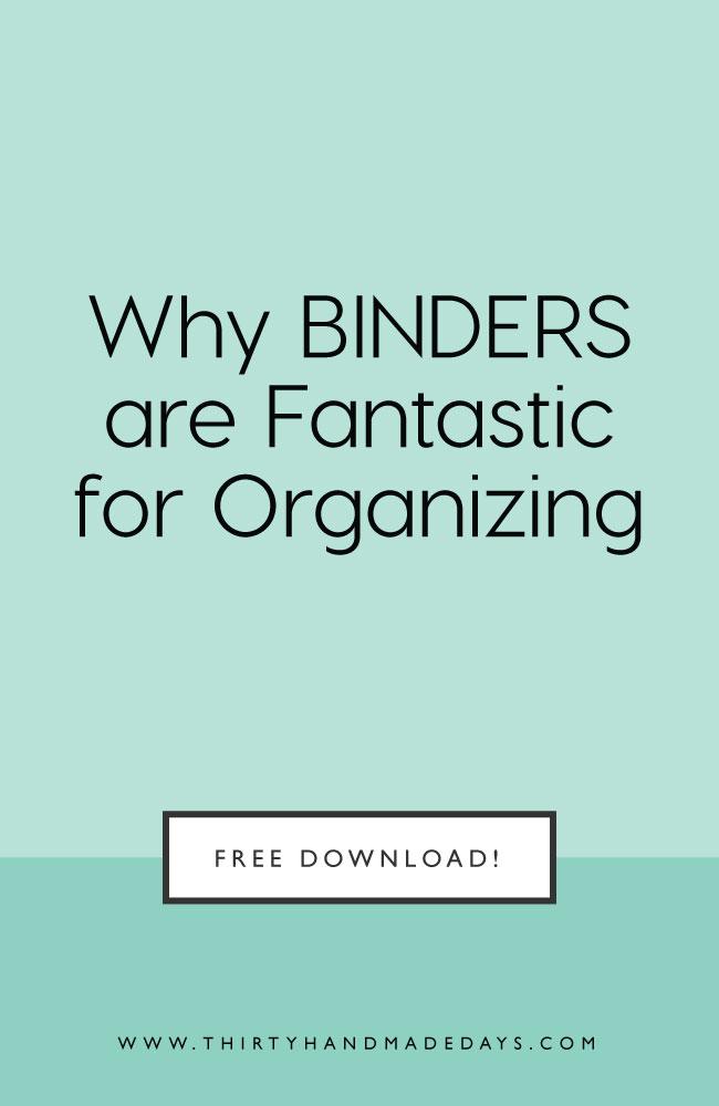 Why binders are fantastic for organizing from www.thirtyhandmadedays.com