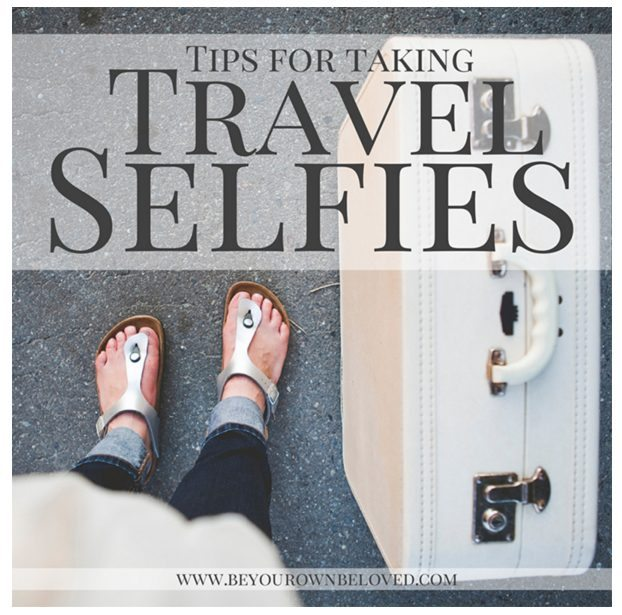 Tips for taking travel selfies