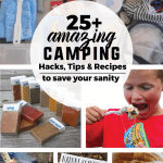 25+ Amazing Camping Hacks, Tips & Recipes to Save Your Sanity- from Thirty Handmade Days