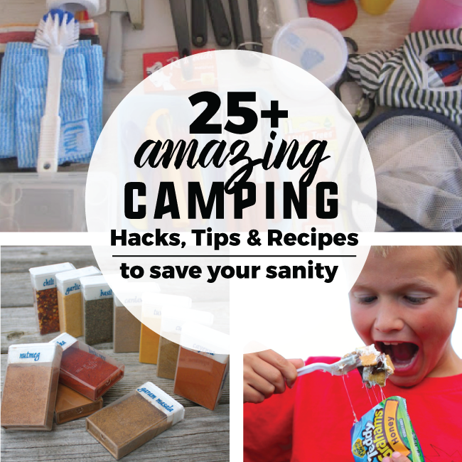 25+ Amazing Camping Hacks, Tips & Recipes to Save Your Sanity- from www.thirtyhandmadedays.com