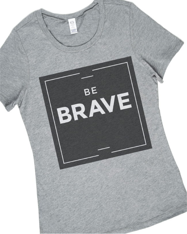 Be Brave Shirt from Cents of Style