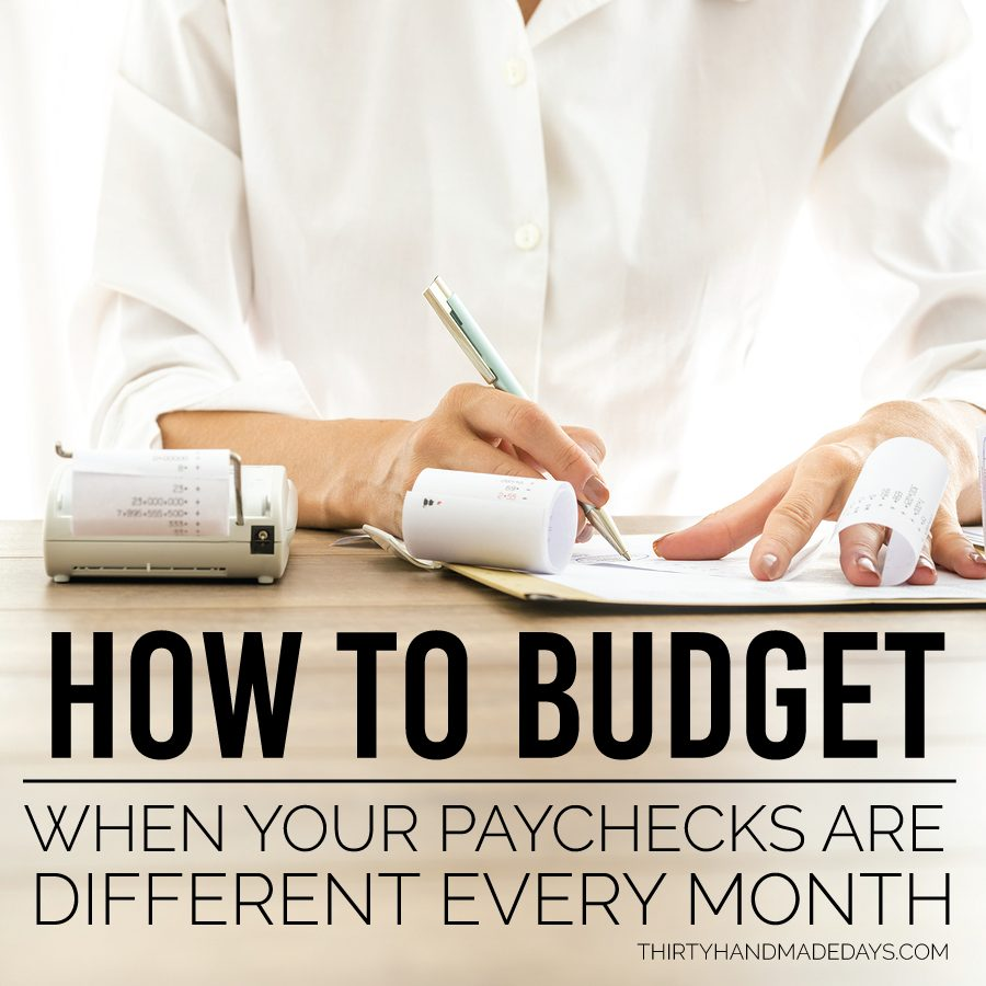 How to budget when your paychecks are different every month from www.thirtyhandmadedays.com