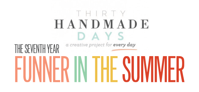 Funner the Summer - a series from thirtyhandmadedays.com