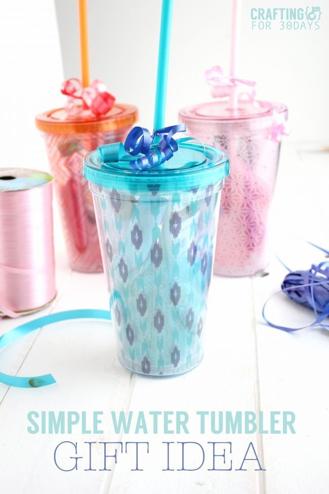 Simple Water Tumbler Gift Idea - perfect for Mother's Day or Teacher Appreciation!