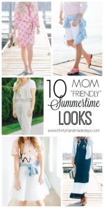 10 Summer Outfits for Moms - fun ideas to make you look your best over the summer.