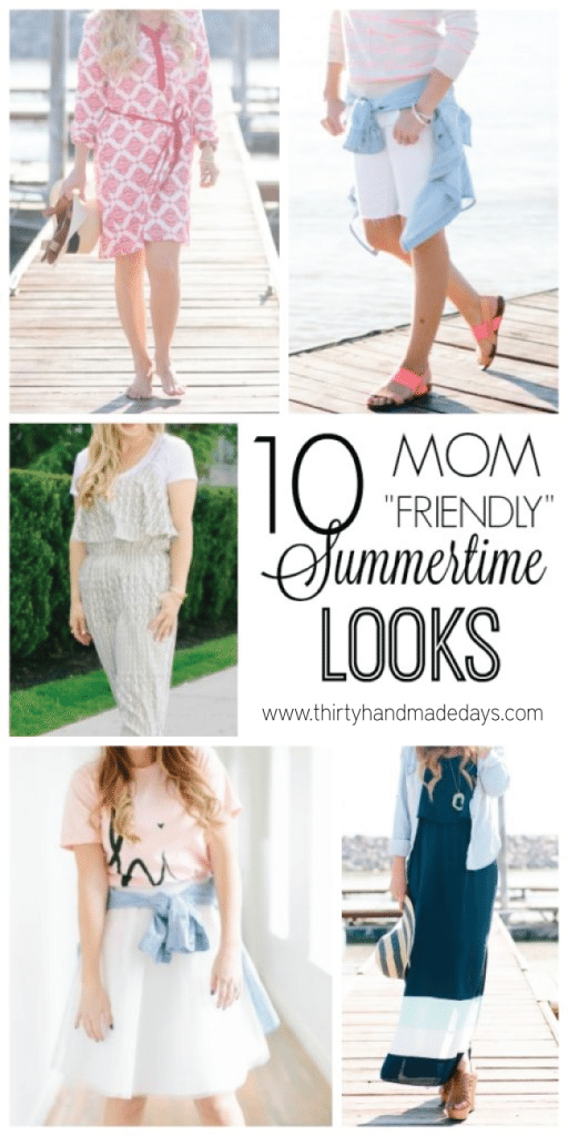 Mom Friendly Fashion - 10 Summer Time Looks