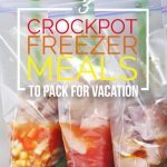 3 Crockpot Freezer Meals to Pack For Vacation
