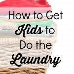 How to Get Kids to Do the Laundry