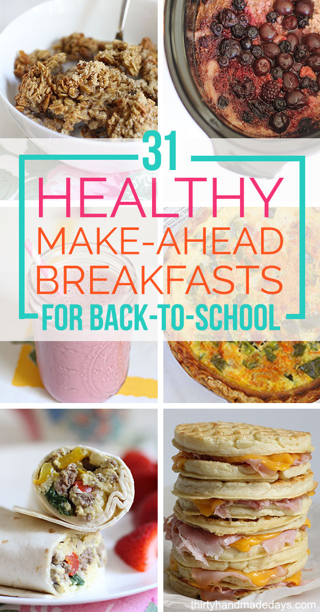 31 Healthy Make Ahead Breakfasts For Back to School
