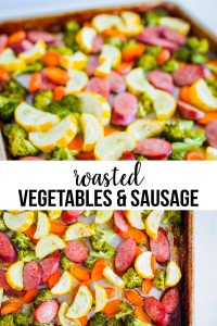 This dinner of Roasted Vegetables and Sausage comes together in under 30 minutes from start to finish!