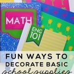 Fun Ways to Decorate Basic School Supplies