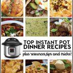 Top Instant Pot Dinner Recipes plus resources, tips and tricks! www.thirtyhandmadedays.com