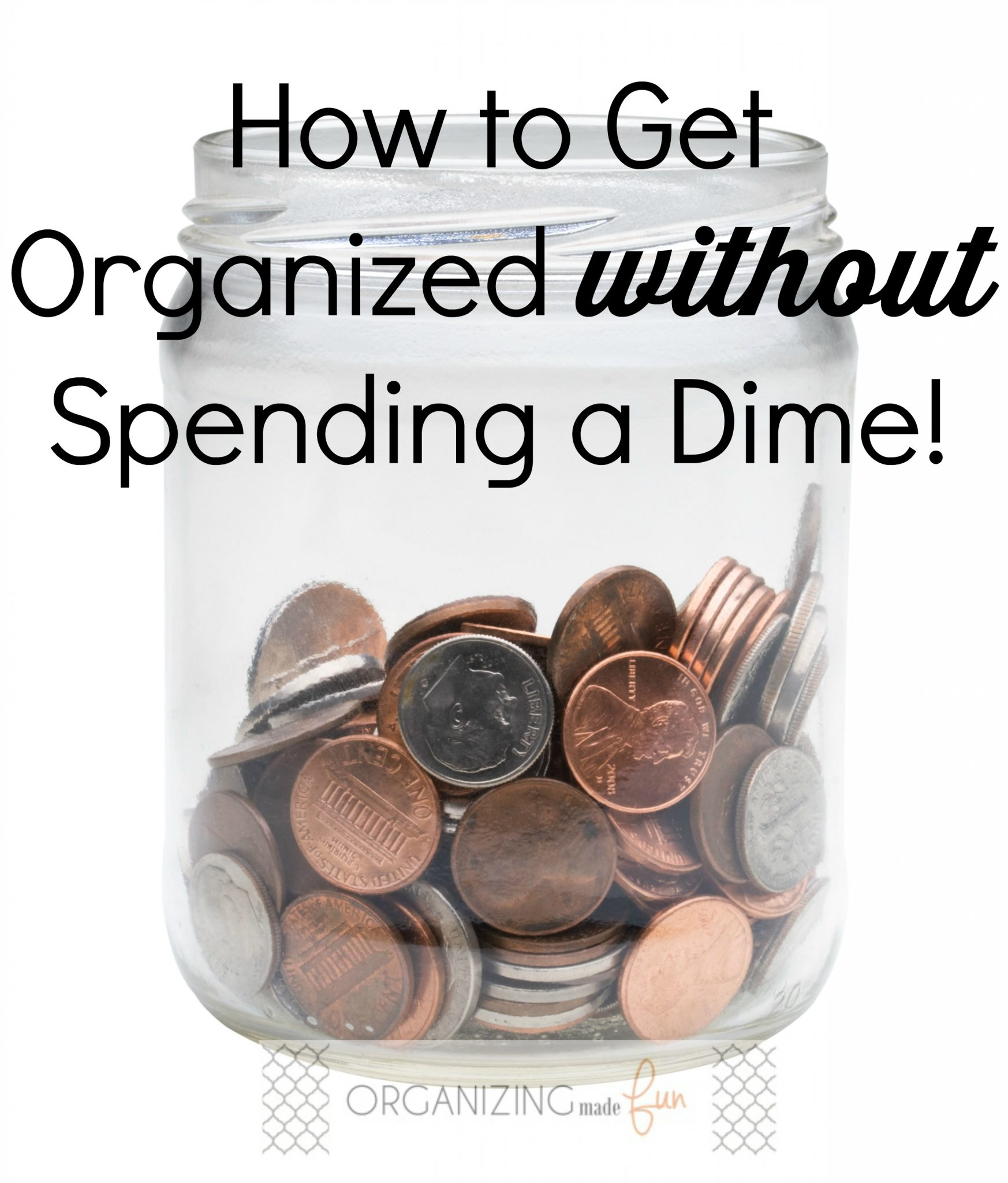 How to get organized without spending a dime!