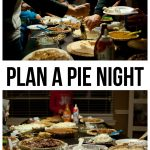 Holidays: Plan a Pie Night leading up to Thanksgiving!