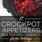 17 Crockpot Appetizers, Side Dishes, and Desserts to Make for the Holidays