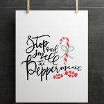 Stop and Smell the Peppermint Print