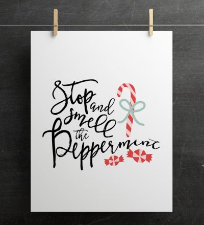 Holidays: Print out this adorable Stop and Smell the Peppermint print for the holidays. So cute for Christmas!