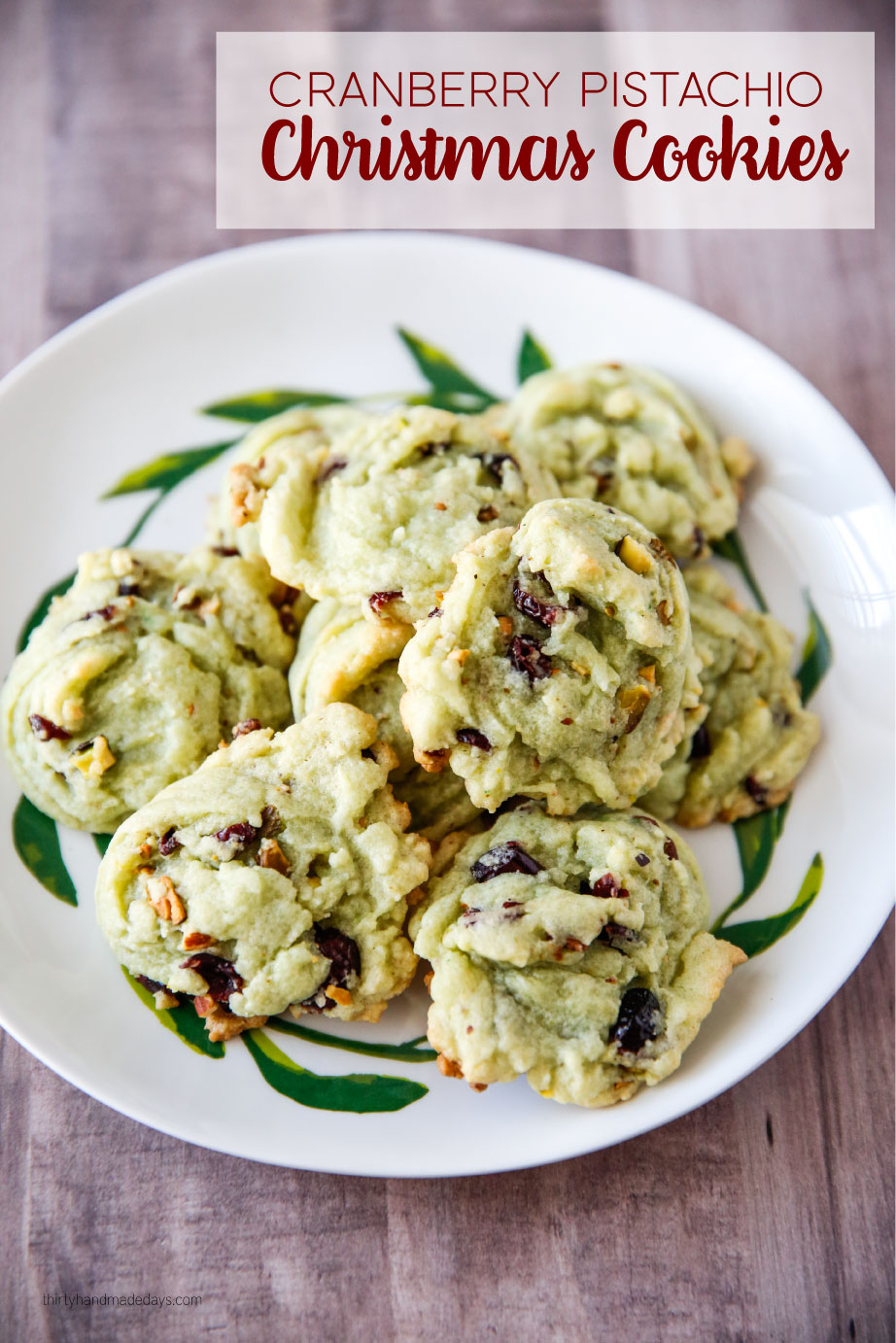 Holidays: Amazing Christmas Cookies that are super easy to make.  We love these Cranberry Pistachio Cookies so much!