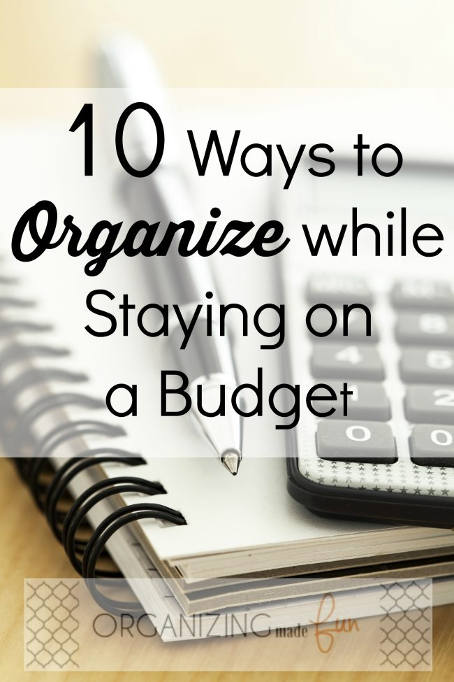 10 Ways to Organize While Staying on a Budget- it can be done! And I'll show you how.