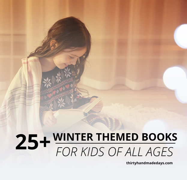 25 of the best Winter Themed Books for Kids of all ages - awesome to read during the winter! www.thirtyhandmadedays.com