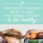 17 Crockpot Freezer Meal Plans That Make It Easy to Eat Healthy