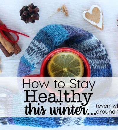 How to stay healthy in the winter... even when everyone around you gets sick! www.thirtyhandmadedays.com