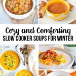 Cozy & Comforting Slow Cooker Soups For Winter