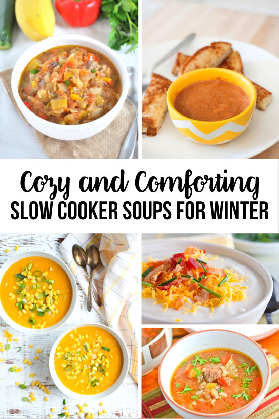 Over 20 Cozy and Comforting Slow Cooker Soups that are perfect for winter!