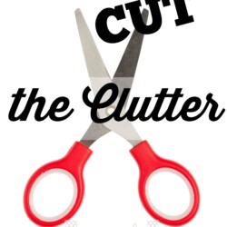 How to Cut Clutter!