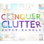 Conquer Your Clutter Bundle - get in on this amazing deal! 57 products worth over $650 for only $29.97