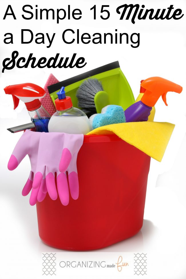 A simple 15 Minute a Day Cleaning Schedule - you can do it!
