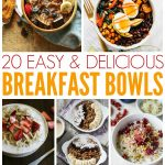 20+ Easy & Delicious Breakfast Bowls