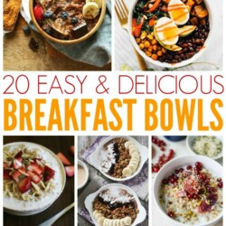 20 Easy & Delicious Breakfast Bowls - use these recipes to make something new every day! www.thirtyhandmadedays.com