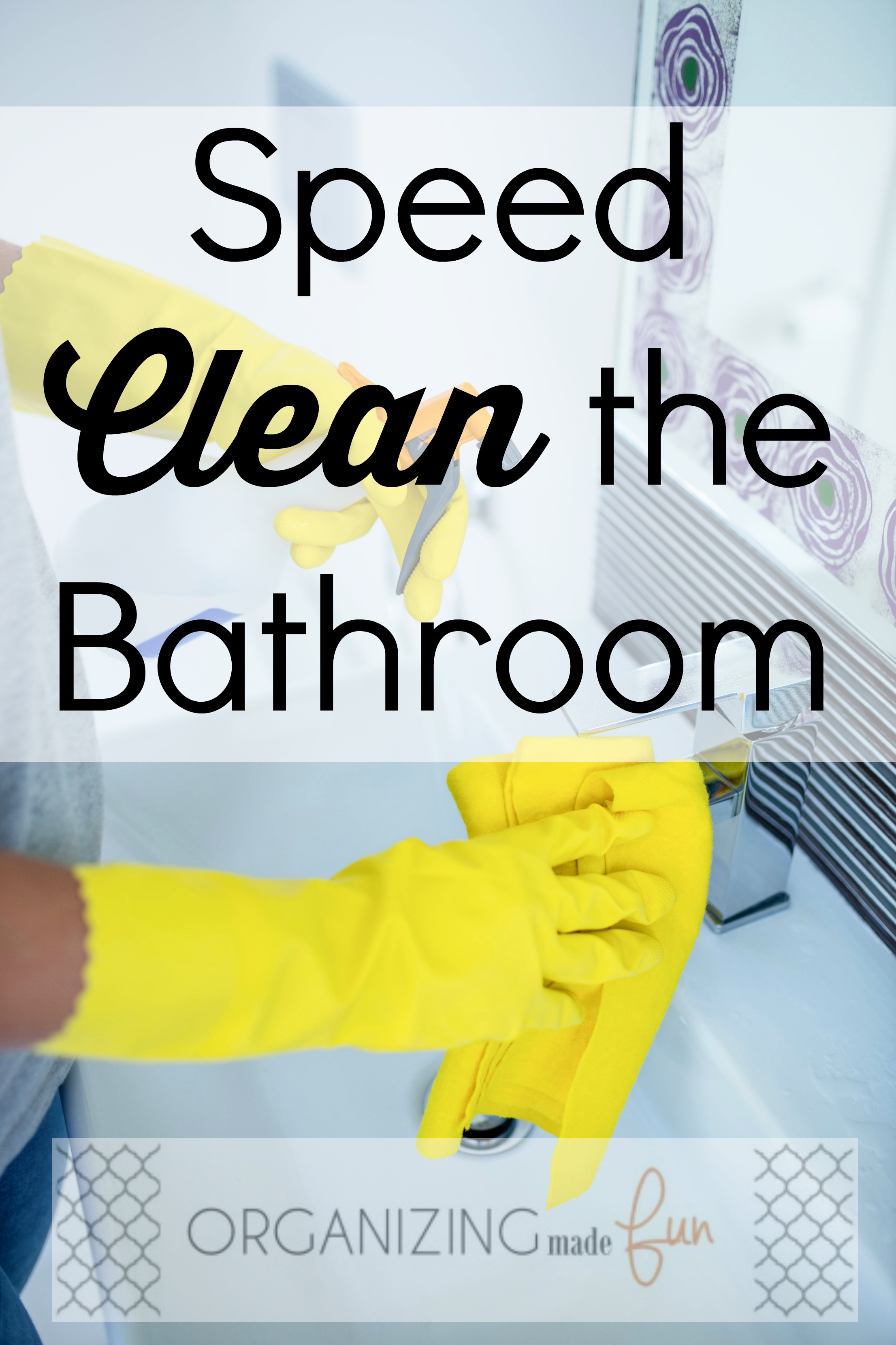 How to speed clean the bathroom