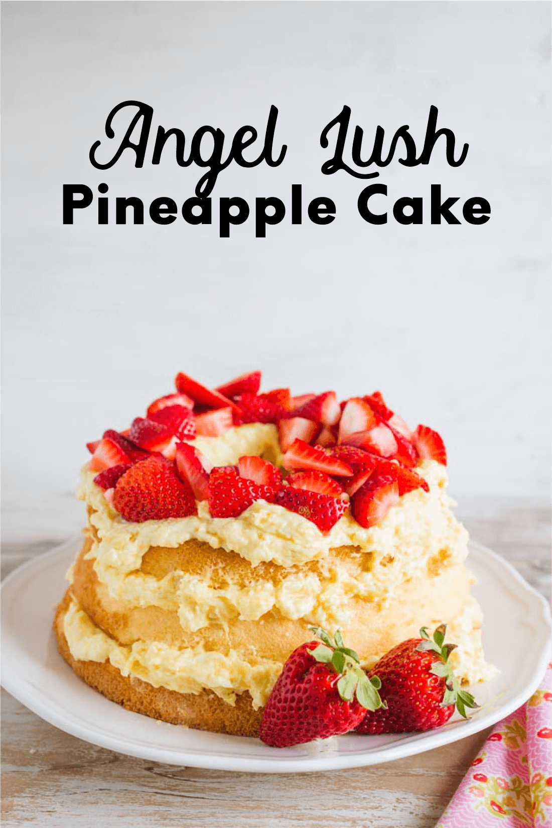Food: Angel Lush Pineapple Cake - the perfect dessert recipe to try out. This cake is so easy to whip up and tastes amazing. You have to try it!