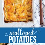 The best Scalloped Potatoes ever- made by mom www.thirtyhandmadedays.com