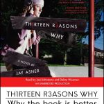 Thirteen Reasons Why - why the book is better