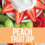 Food: 3 Ingredient Peach Fruit Dip is easy to make and absolutely delicious!