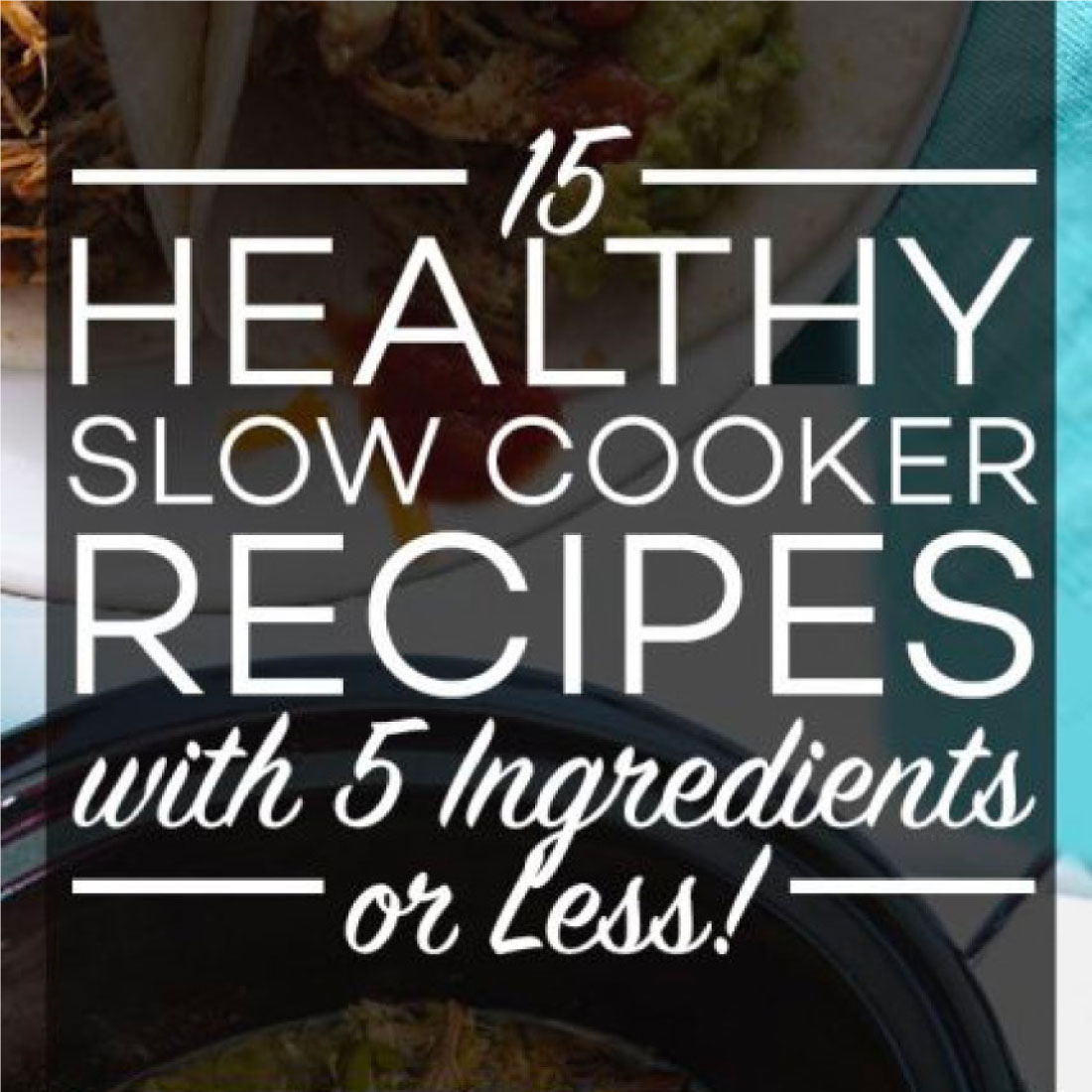 15 Healthy Crockpot Recipes using 5 Ingredients or Less