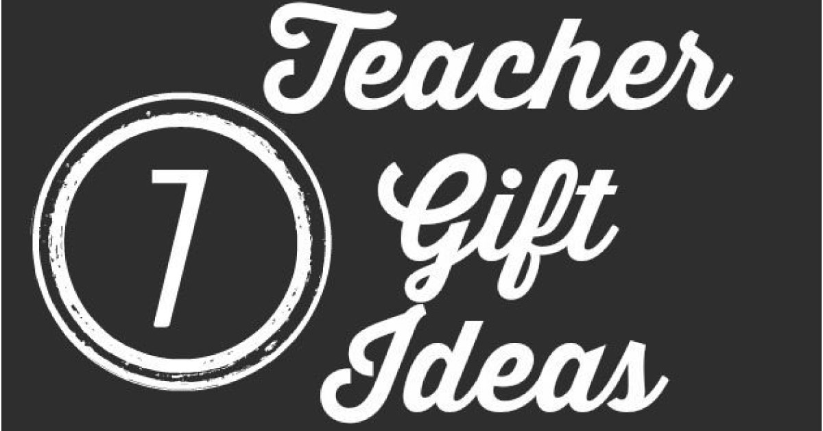 Teacher Gifts Ideas For Gifts That Teachers Will Love