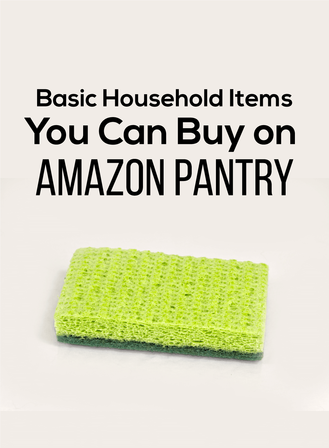 Basic Household Items You Can Buy on Amazon Pantry