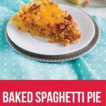 Baked Spaghetti Pie - an easy, delicious main dish to make. www.thirtyhandmadedays.com