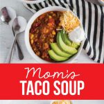 Mom's Taco Soup - a super easy main dish recipe where you throw all the ingredients in the pot and let it simmer. via www.thirtyhandmadedays.com