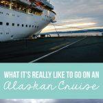 What's it really like to go on an Alaskan Cruise! www.thirtyhandmadedays.com