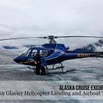 Alaska Cruise Excursions: Taku Glacier