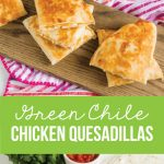 Green Chile Chicken Quesadilla Recipe - an easy to make dinner that the whole family will love. www.thirtyhandmadedays.com