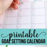 Free printable Goal Setting Calendar- use this to help accomplish all of your goals in the new year.