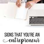 Signs that you're an entrepreneur at heart from www.thirtyhandmadedays.com