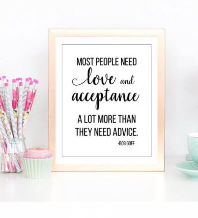 How to teach acceptance and love - printable quote from www.thirtyhandmadedays.com